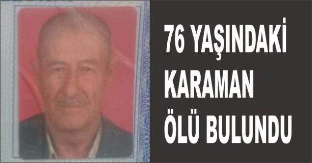 76 Yaşındaki Adam Ölü Bulundu