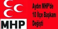 Aydın MHPde 10 İlçe Başkanı Görevden Alındı