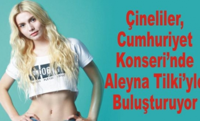 Aleyna Tilki, Çine'ye Geliyor