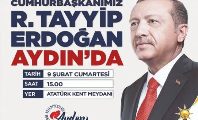 Başkan Tosun, Cumhurbaşkanımız Erdoğan 9 Şubat Aydın'da