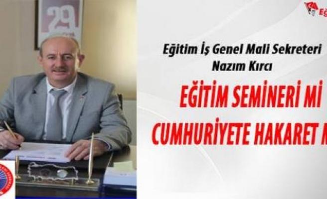 Eğitim Semineri mi Cumhuriyete Hakaret mi?