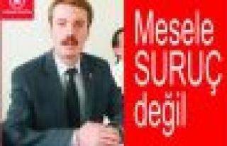 """""""Mesele Suruç Değil, PKK'yı Meşrulaştırma..."""